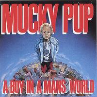 Mucky Pup - A Boy In A Man's World