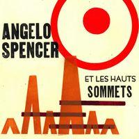 Angelo Spencer - Angelo Spencer Et Les Haus Sommets