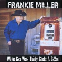 Frankie Miller - When Gas Was Thirty Cents a Gallon
