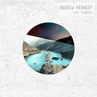 Andrew Kennedy - Life-Changer