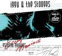 Iggy & The Stooges - Escaped Maniacs