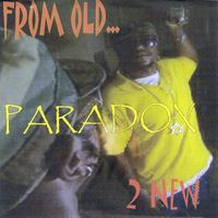 Paradox - From Old 2 New