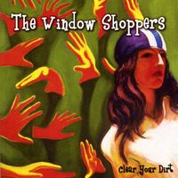 Window Shoppers - Clear Your Dirt