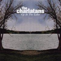 The Charlatans UK - Up At The Lake [Import]