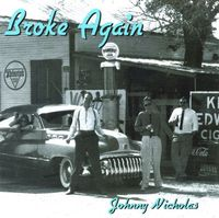 Johnny Nicholas - Broke Again