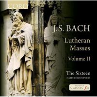 The Sixteen - J.S. Bach: Lutheran Masses, Vol. 2