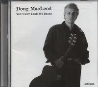 Doug Macleod - You Can't Take My Blues