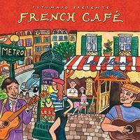 Putumayo Presents - French Cafe