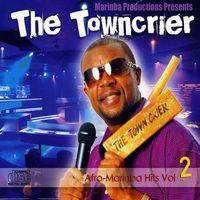 Town Crier - Vol. 2-Afro-Marinba Hits