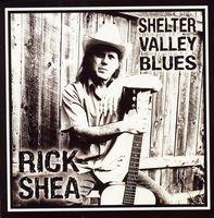 Rick Shea - Shelter Valley Blues