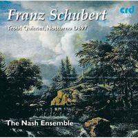 Nash Ensemble - Trout Quintet & Notturno