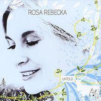 Rosa Rebecka - Untold