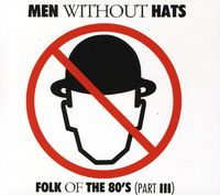 Men Without Hats - Folk Of The 80's (Part Iii) [Import]