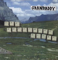 Grandaddy - The Sophtware Slump