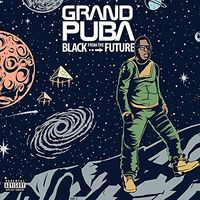 Grand Puba - Black from the Future