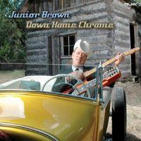 Junior Brown - Down Home Chrome