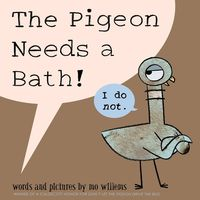 Mo Willems - The Pigeon Needs a Bath!