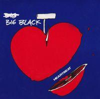 Big Black - Heartbeat [Reissue]