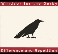 Windsor For The Derby - Difference & Repetition