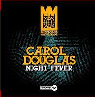 Carol Douglas - Night Fever