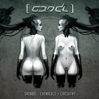 Grendel - Chemicals + Circuitry