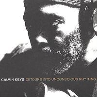 Calvin Keys - Detours Into Unconscious Rhythms [LP]