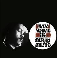 Albert Ayler - My Name Is Albert Ayler