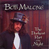 Bob Malone - Darkest Part of the Night
