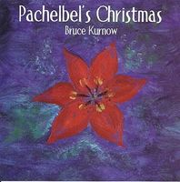 Bruce Kurnow - Pachelbel's Christmas