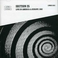 Section 25 - Live In America and Europe 1982