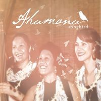 Ahumanu - Songbird