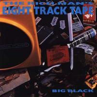 Big Black - Rich Man's 8 Track Tape