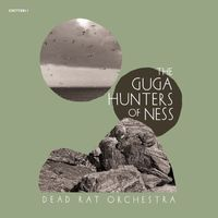 Dead Rat Orchestra - Guga Hunters Of Ness