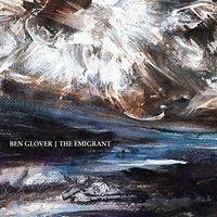 Ben Glover - Emigrant