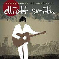 Elliott Smith - Heaven Adores You Soundtrack