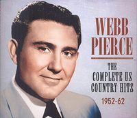 Webb Pierce - Pierce, Webb : Complete Us Country Hits 1952-62