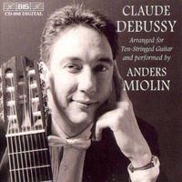 Anders Miolin - Debussy: 2 Arabesques / Preludes (Selections) / Pour L'egyptienne