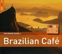 Rough Guide - Rough Guide to Brazilian Cafe