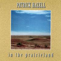 Patrick Hazell - Hazell, Patrick : In the Prairie Land