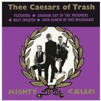 Thee Mighty Caesars - Thee Caesars of Trash