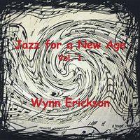 Wynn Erickson - Vol. 1-Jazz For A New Age