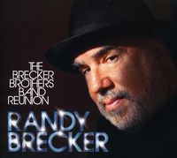 Randy Brecker - Brecker Brothers Band Reunion [w/DVD]