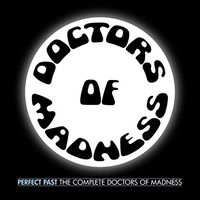 Doctors Of Madness - Perfect Past: Complete Doctors Of Madness (Uk)