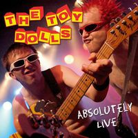 Toy Dolls - Toy Dolls-Absolutely Live