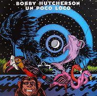 Bobby Hutcherson - Un Poco Loco (Ltd) (Jpn)