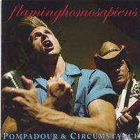 Flaminghomosapiens - Pompadour & Circumstance