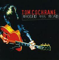 Tom Cochrane - Ragged Ass Road [Import]