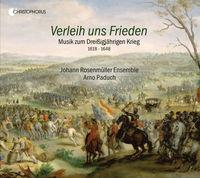 Johann Rosenmüller Ensemble - Verleih Uns Frieden / Music for Thirty Years War