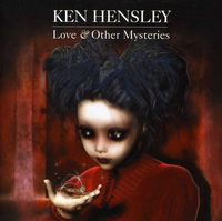Ken Hensley - Love & Other Mysteries [Import]