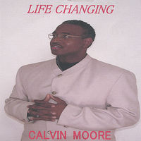 Calvin Moore - Life Changing